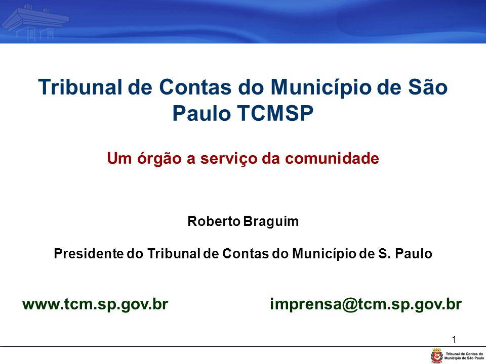 1 Tribunal de Contas do Município de São Paulo TCMSP Um órgão a serviço da comunidade Roberto Braguim Presidente do Tribunal de Contas do Município de