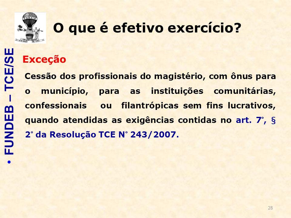 28 O que é efetivo exercício.