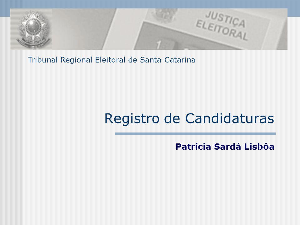 Tribunal Regional Eleitoral de Santa Catarina Registro de Candidaturas Patrícia Sardá Lisbôa