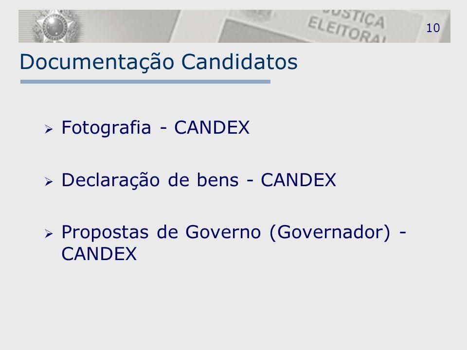 10 Documentação Candidatos  Fotografia - CANDEX  Declaração de bens - CANDEX  Propostas de Governo (Governador) - CANDEX