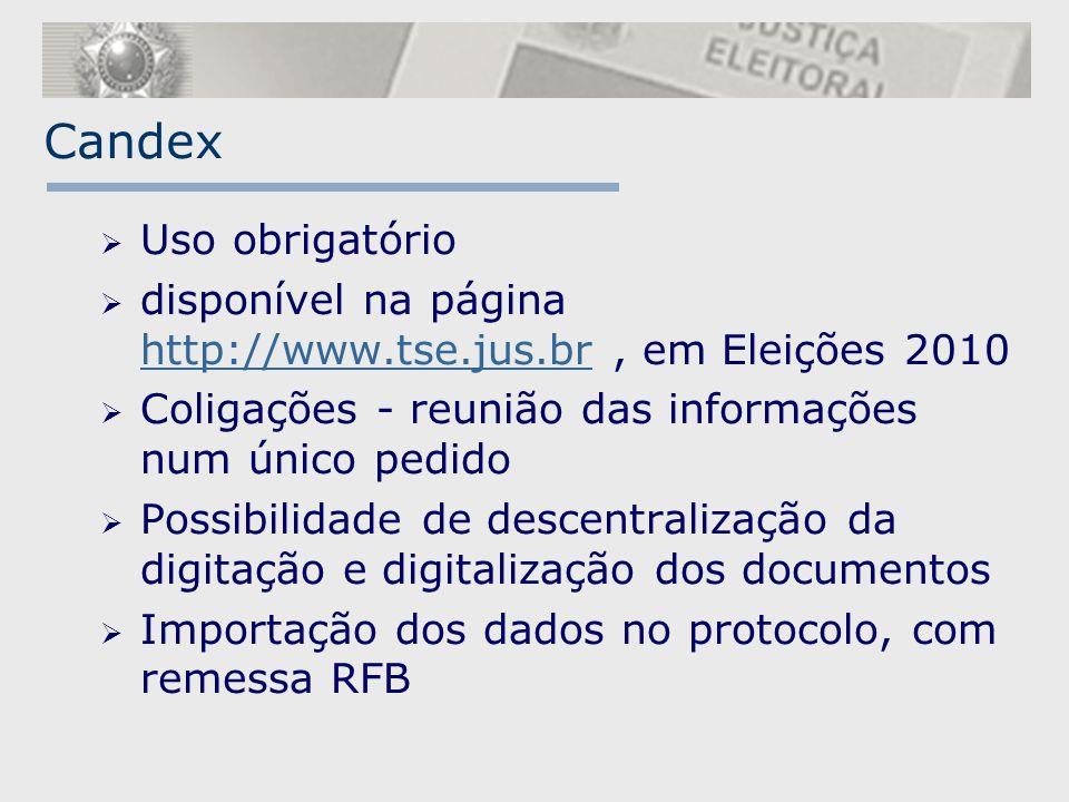 Candex  Uso obrigatório  disponível na página http://www.tse.jus.br, em Eleições 2010 http://www.tse.jus.br  Coligações - reunião das informações n