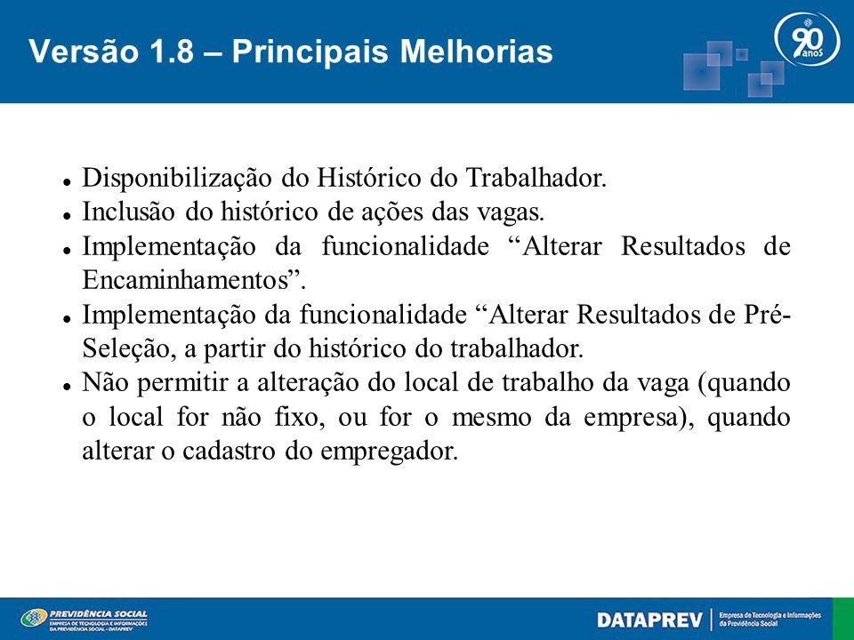 Versão 1.8 – Principais Melhorias Disponibilização do Histórico do Trabalhador.