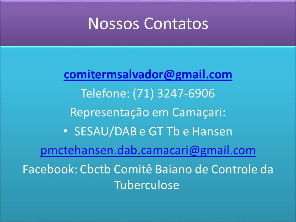 Nossos Contatos comitermsalvador@gmail.com Telefone: (71) 3247-6906 Representação em Camaçari: SESAU/DAB e GT Tb e Hansen pmctehansen.dab.camacari@gma