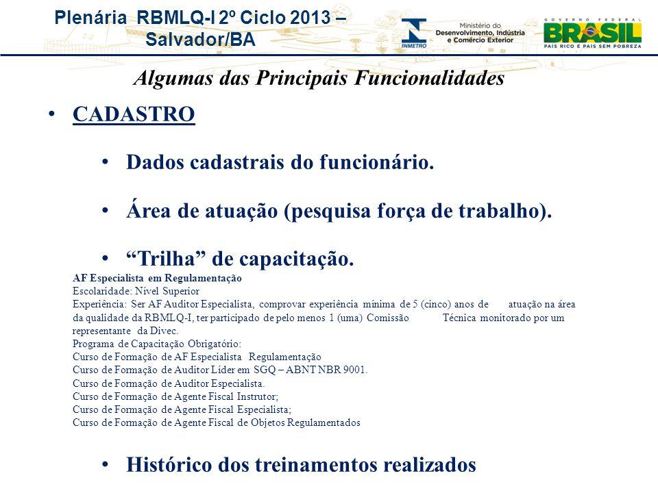 """Plenária RBMLQ-I 2º Ciclo 2013 – Salvador/BA CADASTRO Dados cadastrais do funcionário. Área de atuação (pesquisa força de trabalho). """"Trilha"""" de capac"""