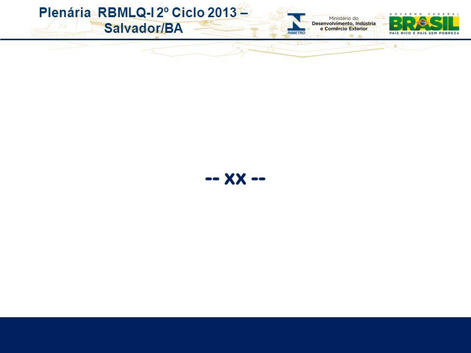Plenária RBMLQ-I 2º Ciclo 2013 – Salvador/BA -- xx --