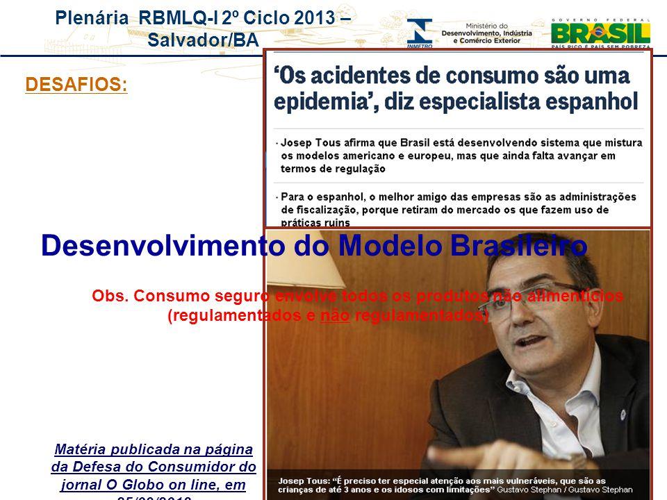 Plenária RBMLQ-I 2º Ciclo 2013 – Salvador/BA Matéria publicada na página da Defesa do Consumidor do jornal O Globo on line, em 25/09/2013 DESAFIOS: De