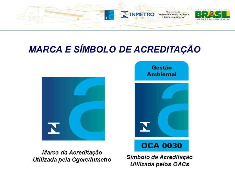 MARCA E SÍMBOLO DE ACREDITAÇÃO Marca da Acreditação Utilizada pela Cgcre/Inmetro Símbolo da Acreditação Utilizada pelos OACs