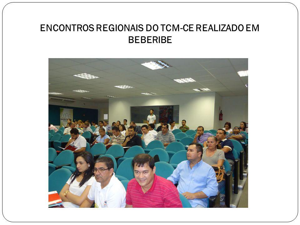 ENCONTROS REGIONAIS DO TCM-CE REALIZADO EM BEBERIBE