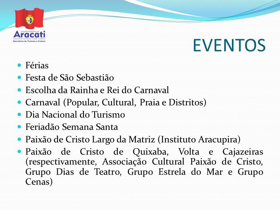 EVENTOS Férias Festa de São Sebastião Escolha da Rainha e Rei do Carnaval Carnaval (Popular, Cultural, Praia e Distritos) Dia Nacional do Turismo Feri