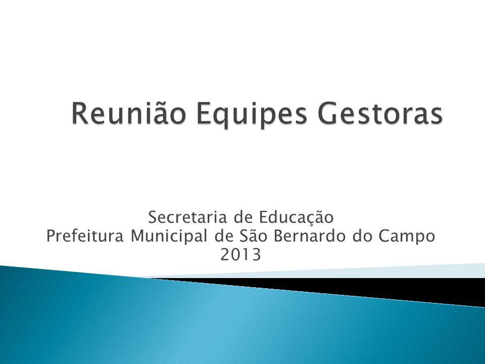 Secretaria de Educação Prefeitura Municipal de São Bernardo do Campo 2013