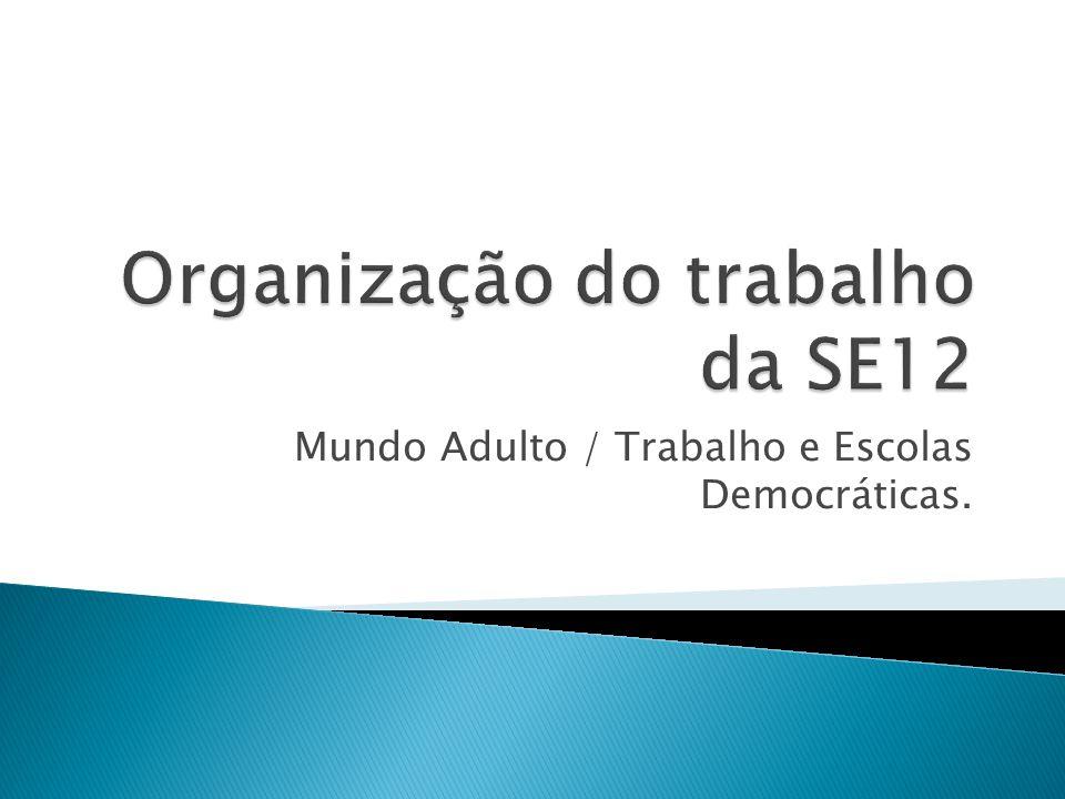 Mundo Adulto / Trabalho e Escolas Democráticas.