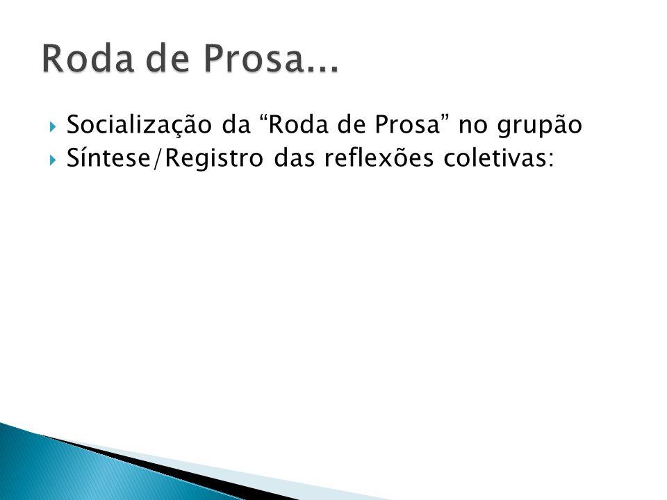 """ Socialização da """"Roda de Prosa"""" no grupão  Síntese/Registro das reflexões coletivas:"""