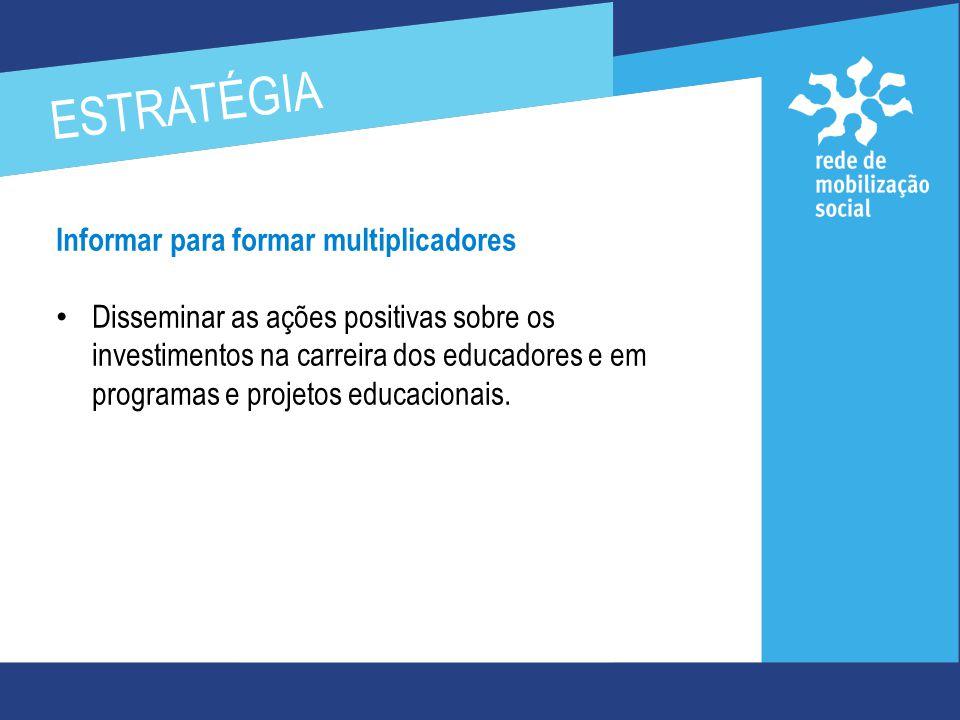 Em abril/maio, a Rede de Mobilização Social-RMS veiculou a campanha Educação de Qualidade , junto a sua rede de 36.569 parceiros sociais da Região Metropolitana de Belo Horizonte.