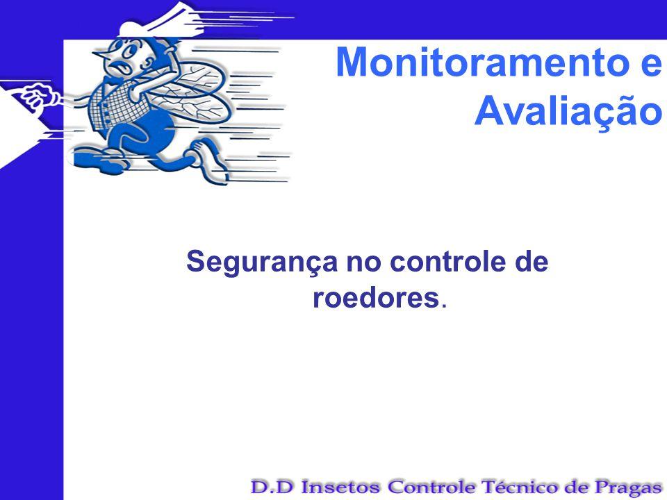 Monitoramento e Avaliação Segurança no controle de roedores.