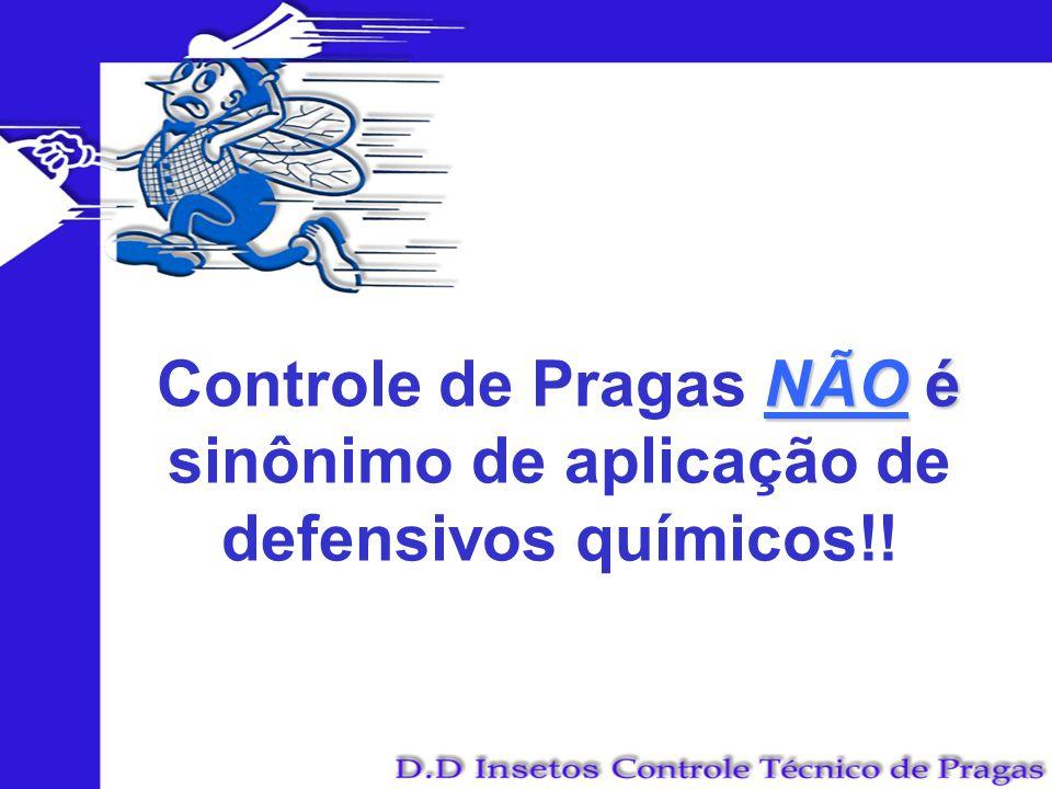 NÃO é Controle de Pragas NÃO é sinônimo de aplicação de defensivos químicos!!