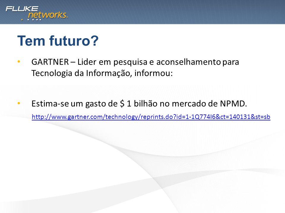 GARTNER – Lider em pesquisa e aconselhamento para Tecnologia da Informação, informou: Estima-se um gasto de $ 1 bilhão no mercado de NPMD. http://www.