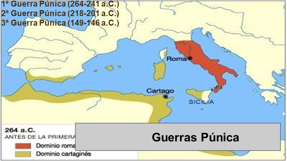 1ª Guerra Púnica (264-241 a.C.) 2ª Guerra Púnica (218-201 a.C.) 3ª Guerra Púnica (149-146 a.C.) Guerras Púnica