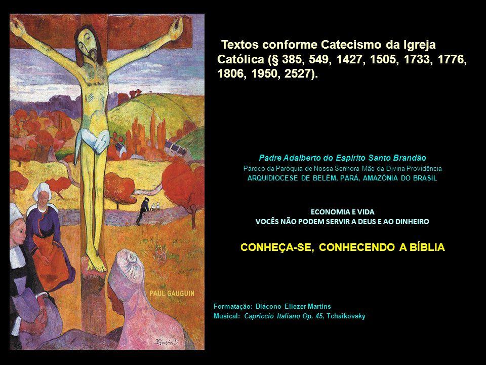 Textos conforme Catecismo da Igreja Católica (§ 385, 549, 1427, 1505, 1733, 1776, 1806, 1950, 2527).