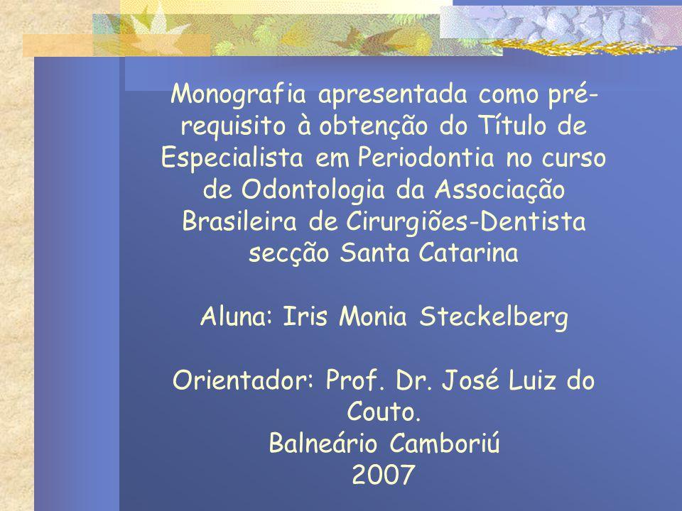 Monografia apresentada como pré- requisito à obtenção do Título de Especialista em Periodontia no curso de Odontologia da Associação Brasileira de Cir
