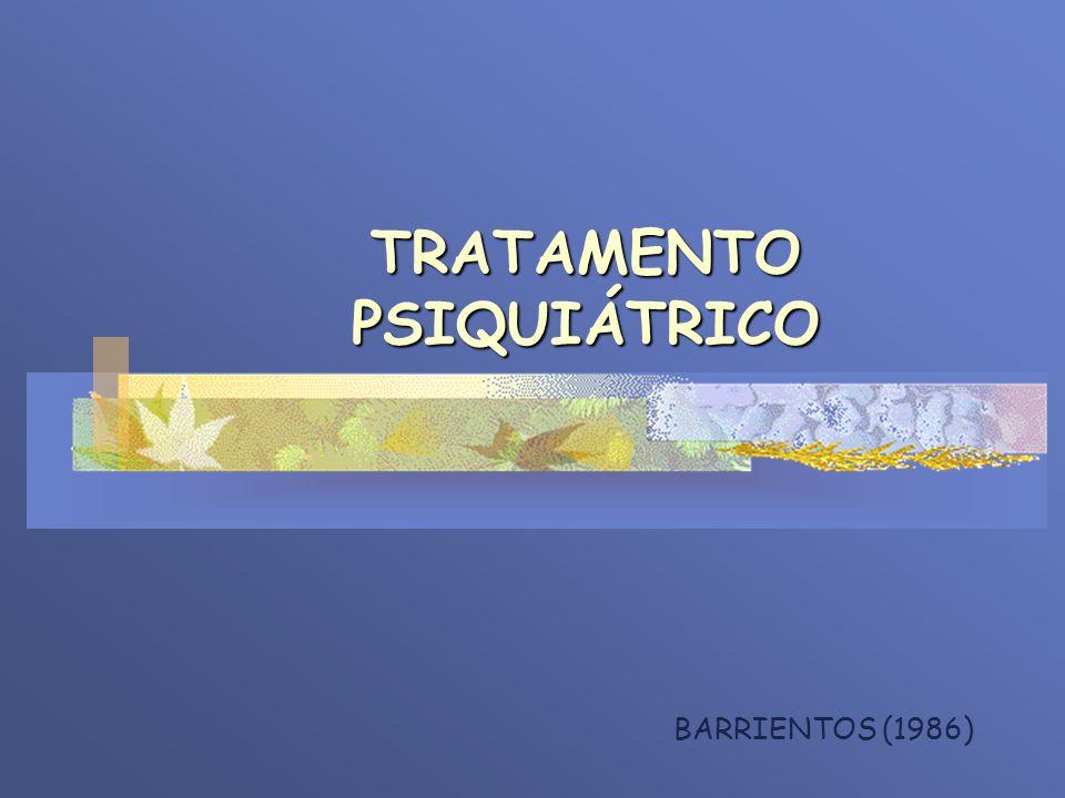 TRATAMENTO PSIQUIÁTRICO BARRIENTOS (1986)