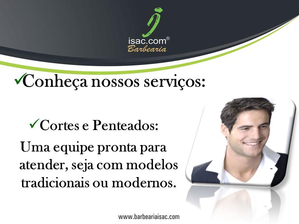 Cortes e Penteados: Uma equipe pronta para atender, seja com modelos tradicionais ou modernos.