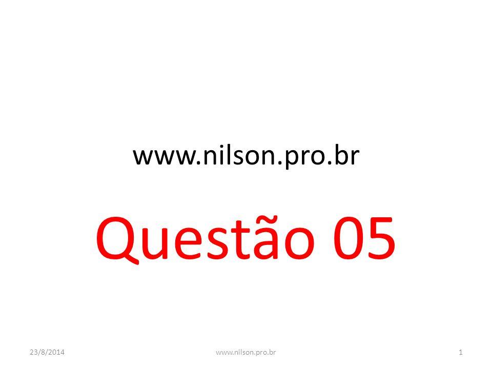 www.nilson.pro.br Questão 05 23/8/20141www.nilson.pro.br