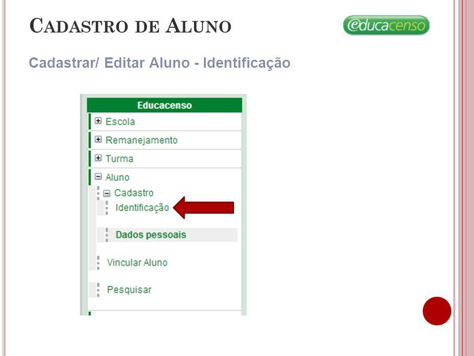 C ADASTRO DE A LUNO Cadastrar/ Editar Aluno - Identificação