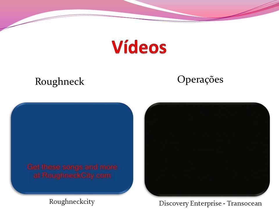 Roughneck Operações Discovery Enterprise - Transocean Roughneckcity
