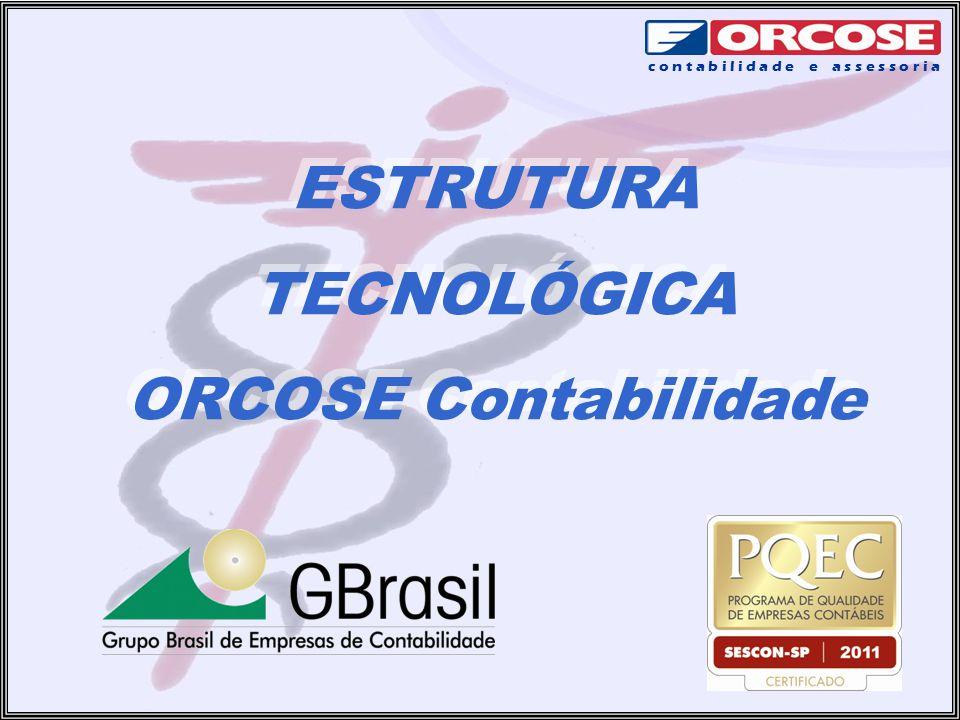 c o n t a b i l i d a d e e a s s e s s o r i a ESTRUTURA TECNOLÓGICA ORCOSE Contabilidade ESTRUTURA TECNOLÓGICA ORCOSE Contabilidade