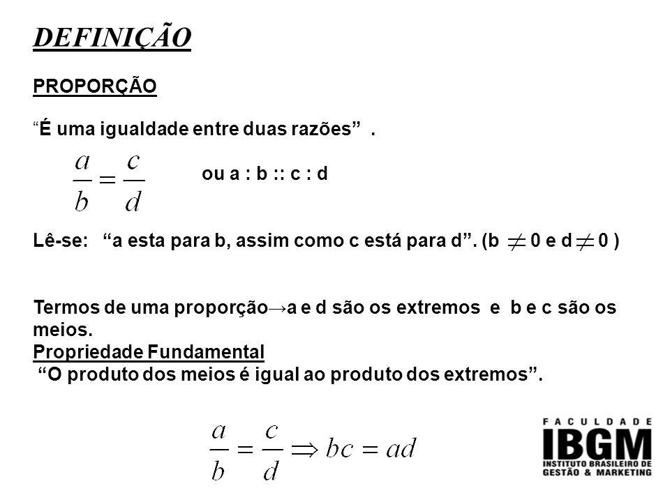 """DEFINIÇÃO PROPORÇÃO """"É uma igualdade entre duas razões"""". ou a : b :: c : d Lê-se: """"a esta para b, assim como c está para d"""". (b 0 e d 0 ) Termos de um"""