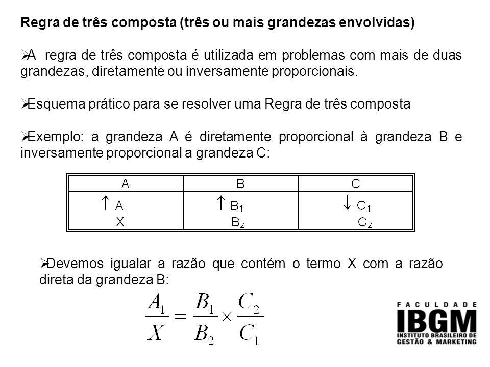 Regra de três composta (três ou mais grandezas envolvidas)  A regra de três composta é utilizada em problemas com mais de duas grandezas, diretamente