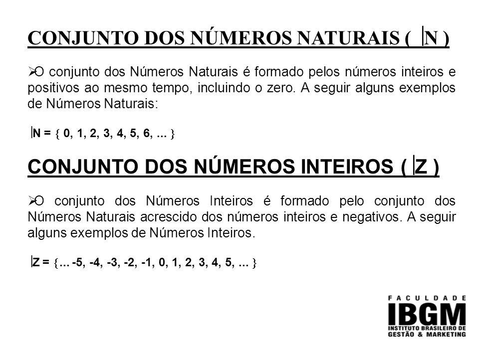 CONJUNTO DOS NÚMEROS RACIONAIS ( Q )  O conjunto dos Números Racionais é formado pelo conjunto dos números inteiros acrescido dos números que podem ser representados na forma de razão ( fração ), inclusive os números decimais, centesimais, milesimais, dizimas e etc.