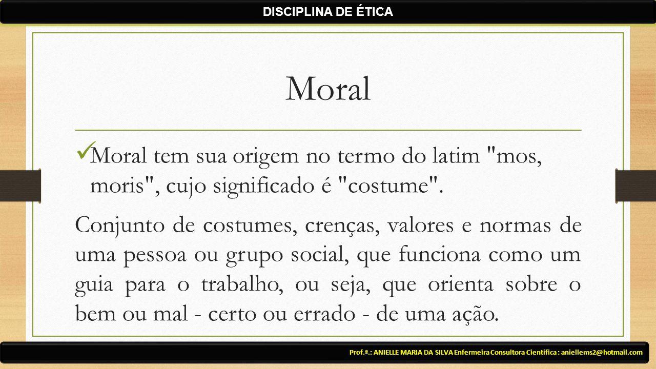Moral Moral tem sua origem no termo do latim