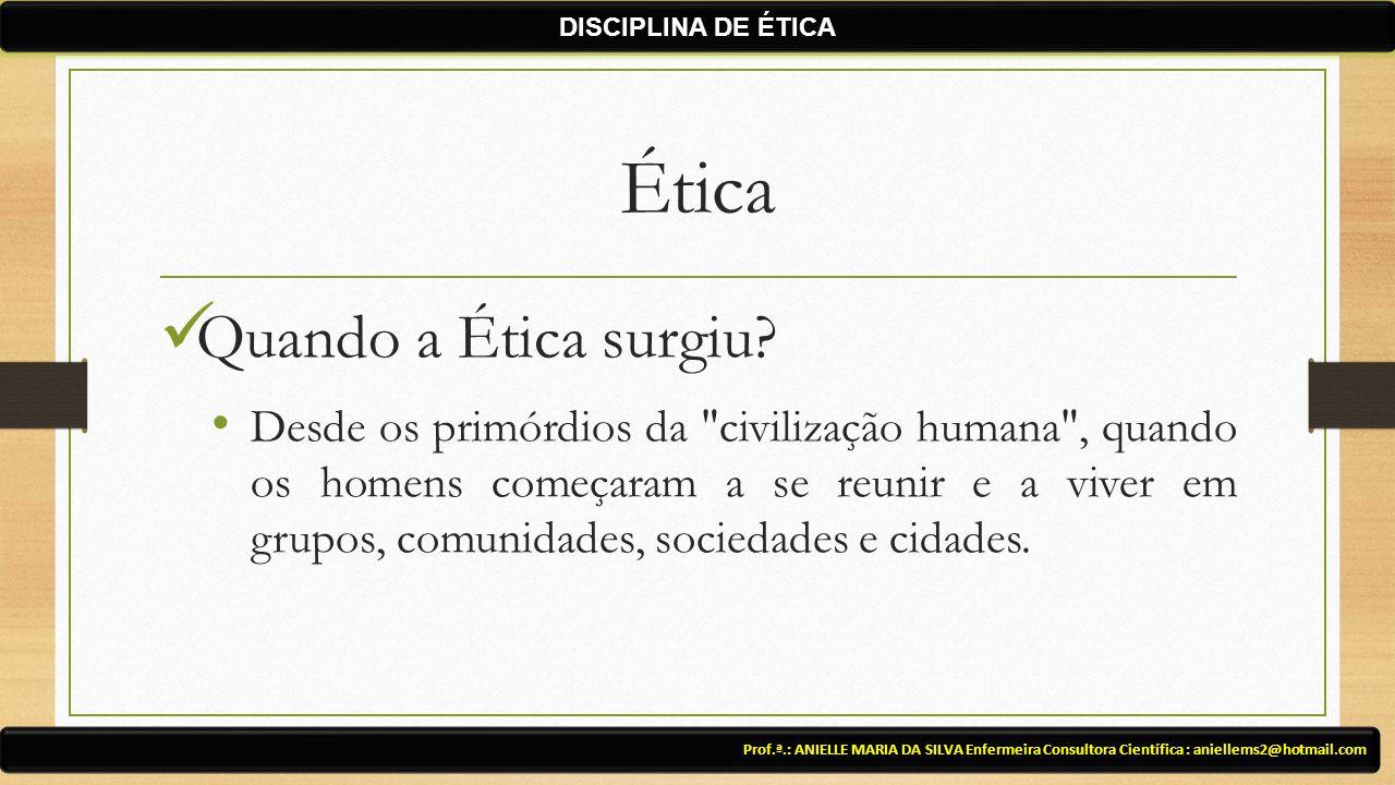 Ética Quando a Ética surgiu.