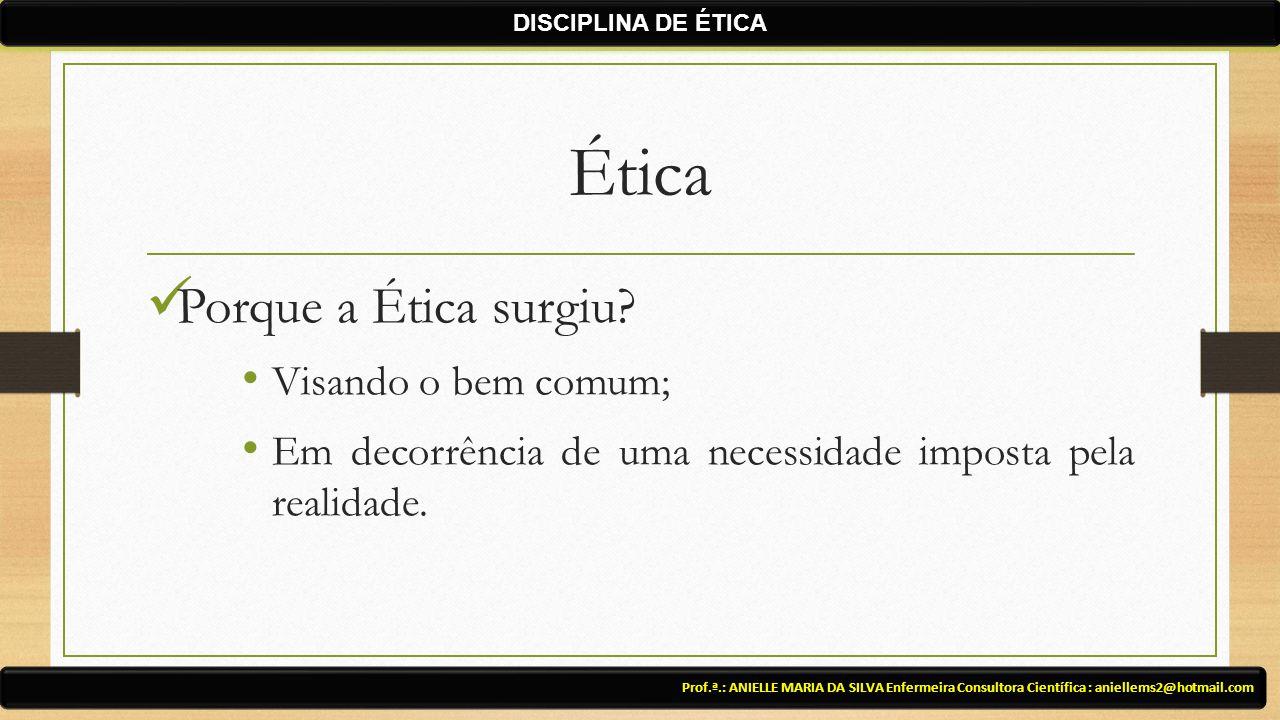 Ética Porque a Ética surgiu.