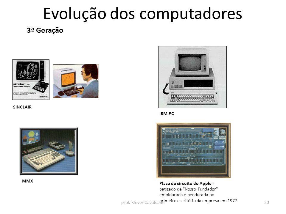 Evolução dos computadores 3ª Geração SINCLAIR MMX IBM PC Placa de circuito do Apple I batizado de