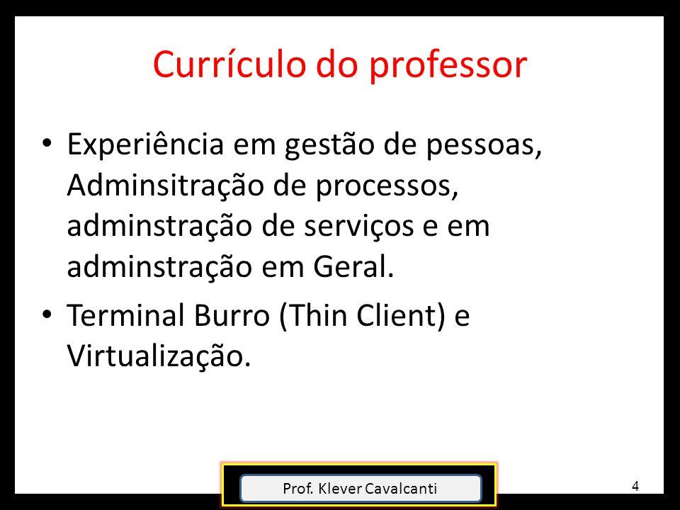 Currículo do professor Experiência em gestão de pessoas, Adminsitração de processos, adminstração de serviços e em adminstração em Geral. Terminal Bur