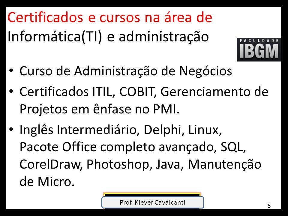 Certificados e cursos na área de Informática(TI) e administração Curso de Administração de Negócios Certificados ITIL, COBIT, Gerenciamento de Projeto