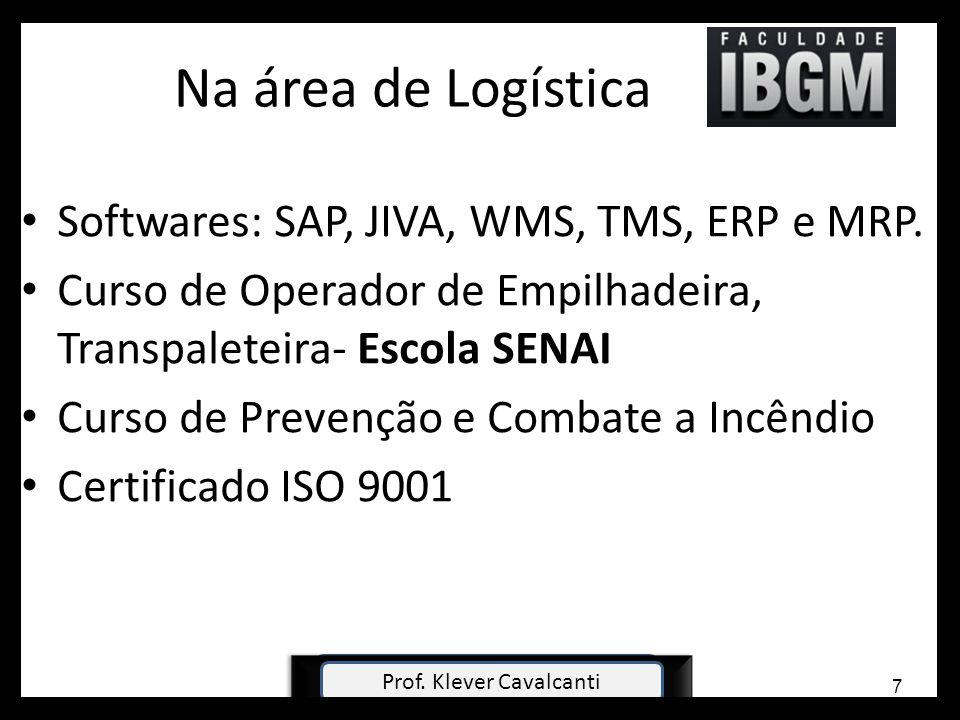 Na área de Logística Softwares: SAP, JIVA, WMS, TMS, ERP e MRP. Curso de Operador de Empilhadeira, Transpaleteira- Escola SENAI Curso de Prevenção e C