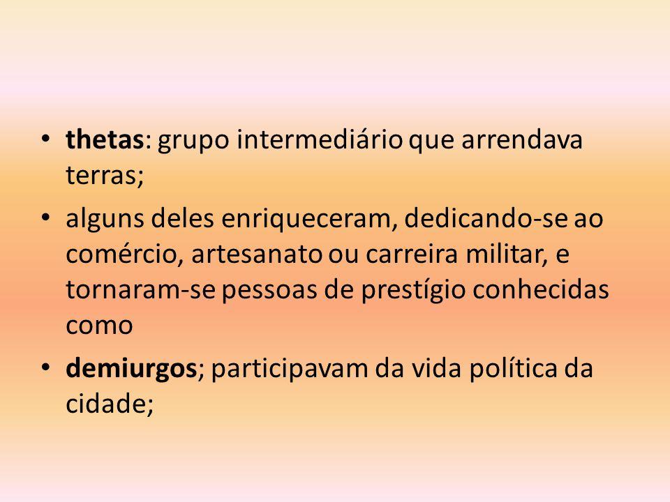 metecos: estrangeiros que viviam em Atenas, dedicando-se sobretudo ao comércio; não tinham acesso à cidadania;
