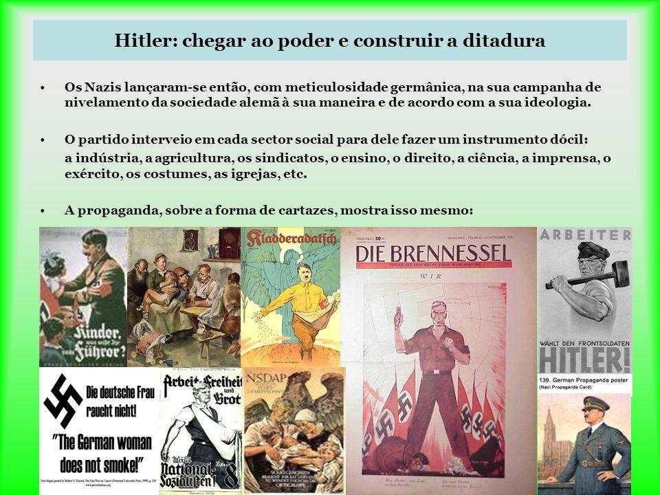 11 Os Nazis lançaram-se então, com meticulosidade germânica, na sua campanha de nivelamento da sociedade alemã à sua maneira e de acordo com a sua ide