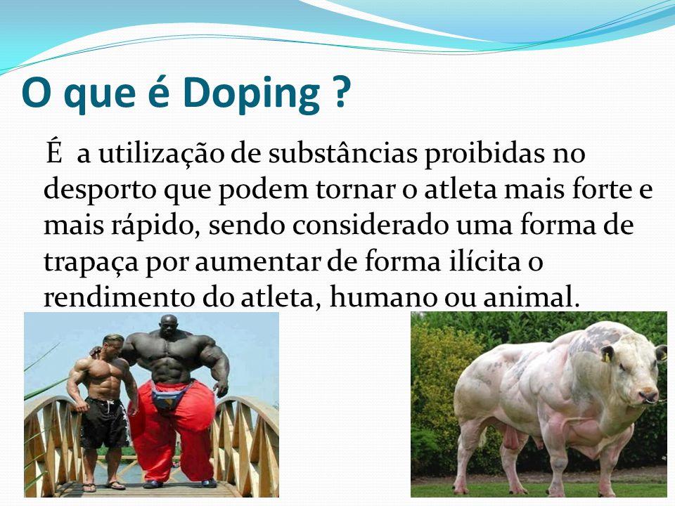 O que é Doping ? É a utilização de substâncias proibidas no desporto que podem tornar o atleta mais forte e mais rápido, sendo considerado uma forma d