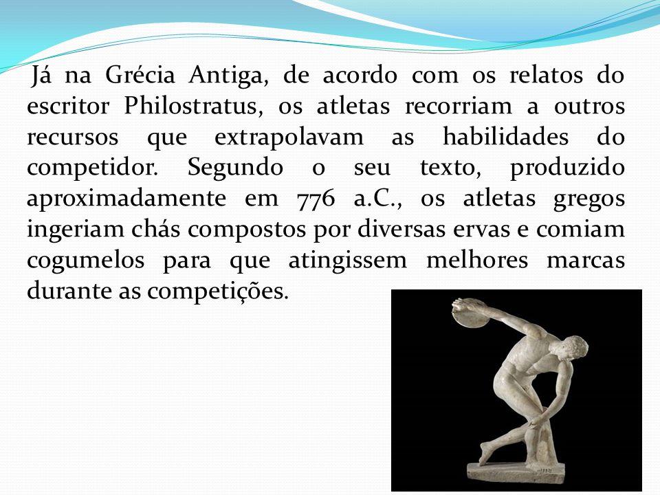 Já na Grécia Antiga, de acordo com os relatos do escritor Philostratus, os atletas recorriam a outros recursos que extrapolavam as habilidades do comp