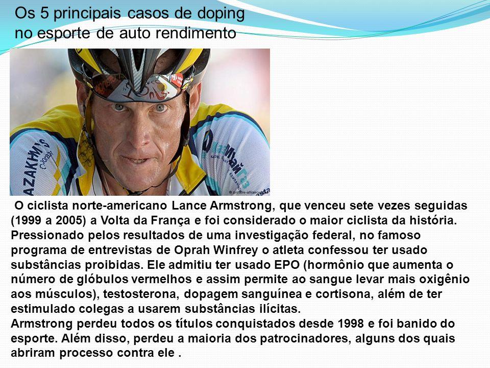 O ciclista norte-americano Lance Armstrong, que venceu sete vezes seguidas (1999 a 2005) a Volta da França e foi considerado o maior ciclista da histó