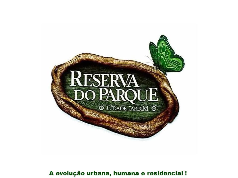 A evolução urbana, humana e residencial !