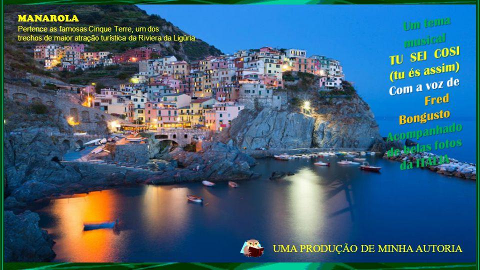 UMA PRODUÇÃO DE MINHA AUTORIA MANAROLA Pertence as famosas Cinque Terre, um dos trechos de maior atração turística da Riviera da Ligúria.