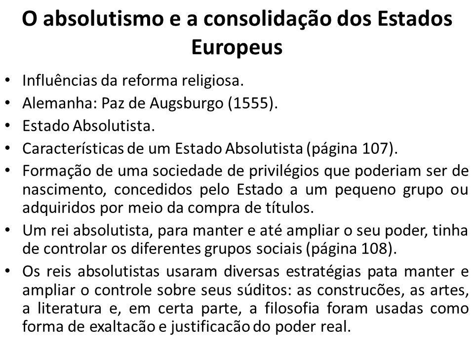 O absolutismo e a consolidação dos Estados Europeus Influências da reforma religiosa.
