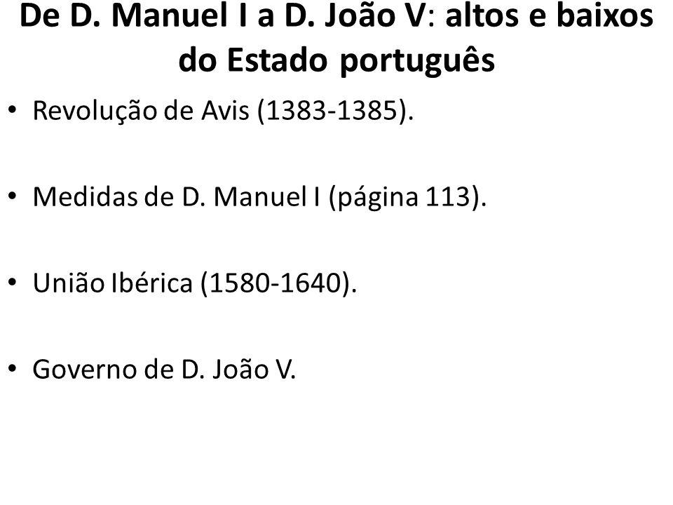 De D.Manuel I a D. João V: altos e baixos do Estado português Revolução de Avis (1383-1385).