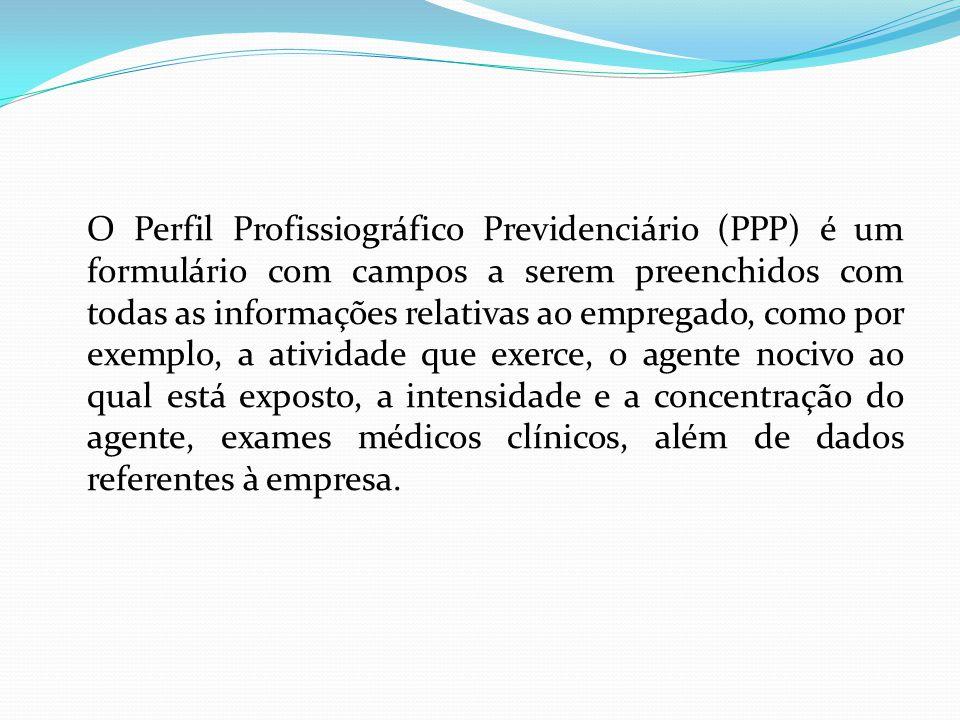 O Perfil Profissiográfico Previdenciário (PPP) é um formulário com campos a serem preenchidos com todas as informações relativas ao empregado, como po