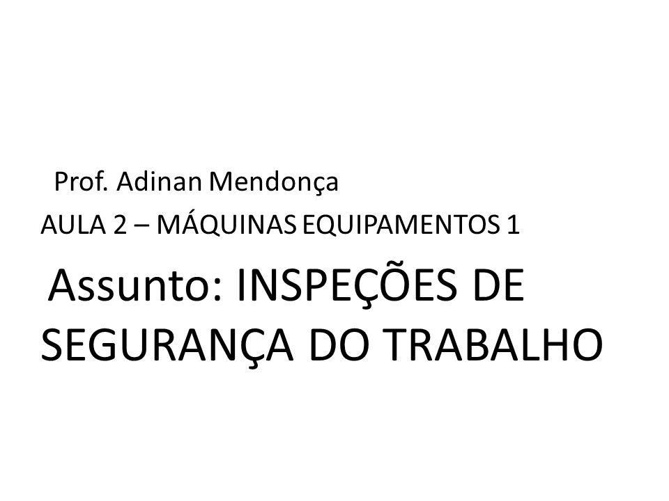 INSPEÇÕES DE SEGURANÇA DO TRABALHO 1.Objetivos: a.